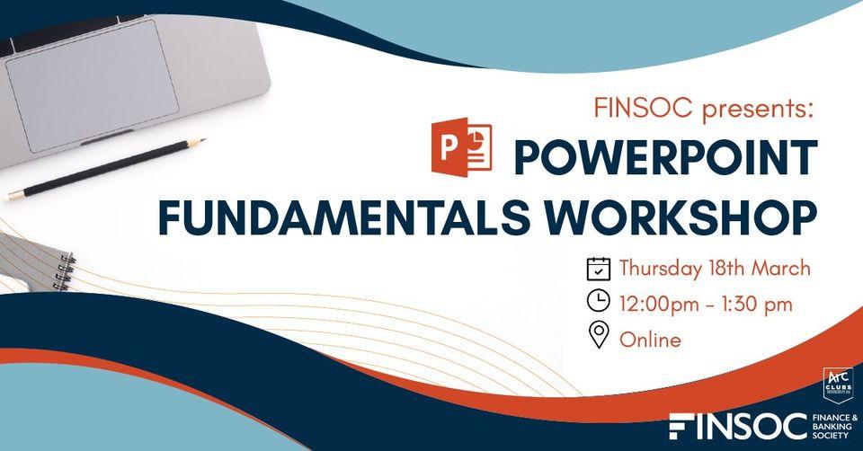 UNSW Finsoc Presents: PowerPoint Fundamentals Workshop